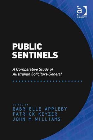 Public Sentinels A Comparative Study of Australian Solicitors-General