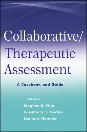 Collaborative / Therapeutic Assessment A Casebook and Guide
