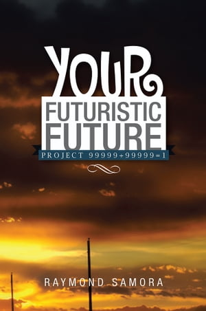 Your Futuristic Future Project 99999+99999=1