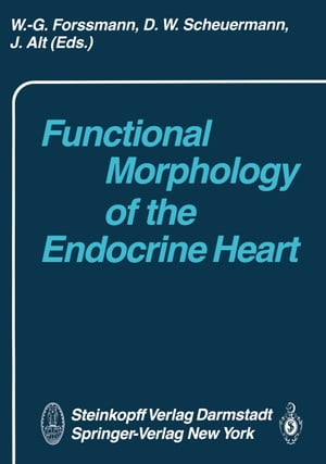 Functional Morphology of the Endocrine Heart