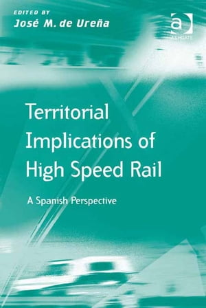 Territorial Implications of High Speed Rail A Spanish Perspective