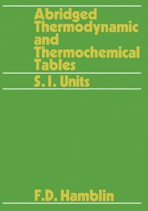 Abridged Thermodynamic and Thermochemical Tables: SI Units