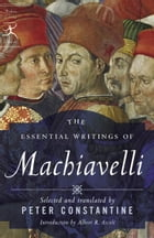 The Essential Writings of Machiavelli Cover Image