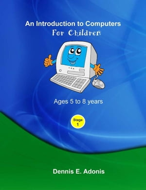 An Introduction to computers for Children - Ages 5 to 8 years Children's Computer Training,  #1