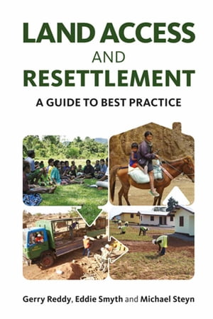 Land Access and Resettlement A Guide to Best Practice