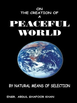 ON THE CREATION OF A PEACEFUL WORLD BY NATURAL MEANS OF SELECTION