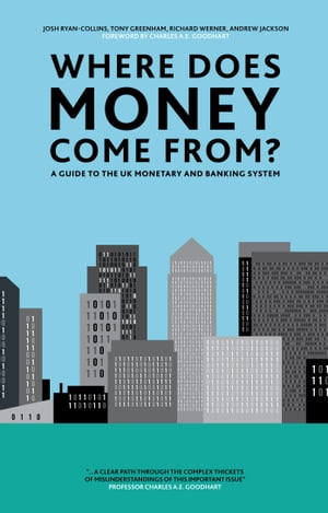 Where Does Money Come From? A Guide to the UK Monetary and Banking System