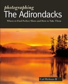 Photographing the Adirondacks Cover Image
