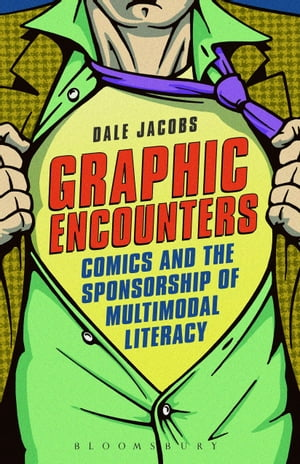 Graphic Encounters Comics and the Sponsorship of Multimodal Literacy