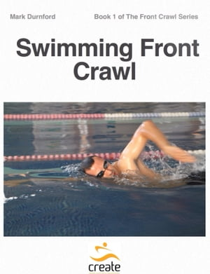 Swimming Front Crawl A step-by-step,  simple approach to Swimming Front Crawl with video content to illustrate techniques