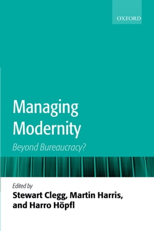 Managing Modernity Beyond Bureaucracy?