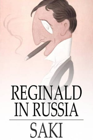 Reginald in Russia And Other Sketches