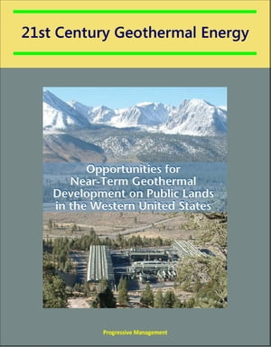 21st Century Geothermal Energy: Opportunities for Near-Term Geothermal Development on Public Lands in the Western United States