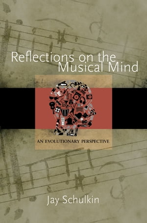 Reflections on the Musical Mind An Evolutionary Perspective