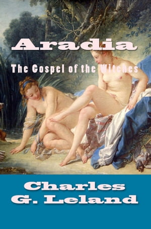 Aradia The Gospel of the Witches