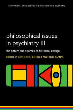 Philosophical issues in psychiatry III The Nature and Sources of Historical Change