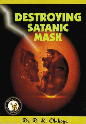 Destroying Satanic Mask