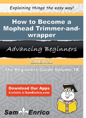 How to Become a Mophead Trimmer-and-wrapper