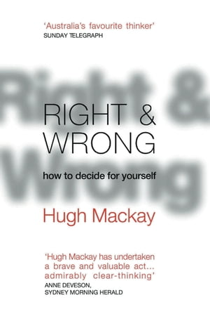 Right & Wrong How to decide for yourself