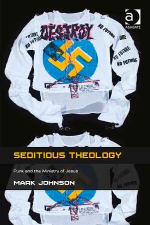 Seditious Theology Punk and the Ministry of Jesus