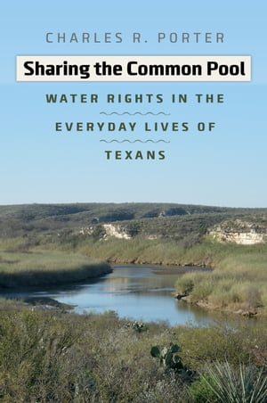 Sharing the Common Pool Water Rights in the Everyday Lives of Texans