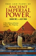 online magazine -  Ebbs and Flows of Ancient Imperial Power, 3000 BCAD 900