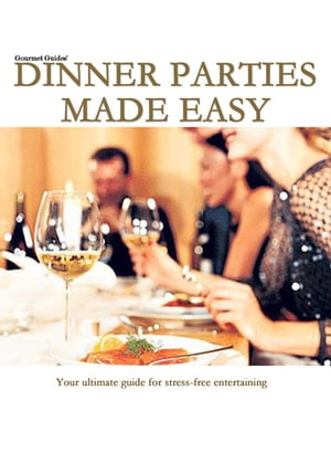 Dinner Parties Made Easy