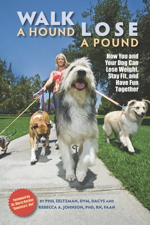 Walk a Hound,  Lose a Pound: How You and Your Dog Can Lose Weight,  Stay Fit,  and Have Fun Together