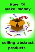 online magazine -  How to make money selling abstract products