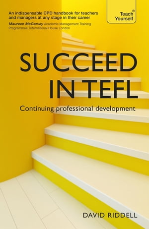 Succeed in TEFL - Continuing Professional Development Teaching English as a Foreign Language with Teach Yourself