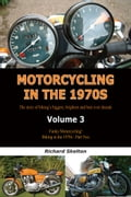 online magazine -  Motorcycling in the 1970s The story of biking's biggest, brightest and best ever decade Volume 3:
