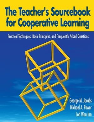 The Teacher's Sourcebook for Cooperative Learning