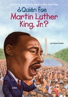 ¿Quién fue Martin Luther King, Jr.? Cover Image