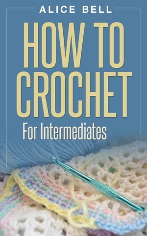 How To Crochet For Intermediates Crochet,  #2