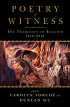 Poetry of Witness: The Tradition in English, 1500-2001 Cover Image