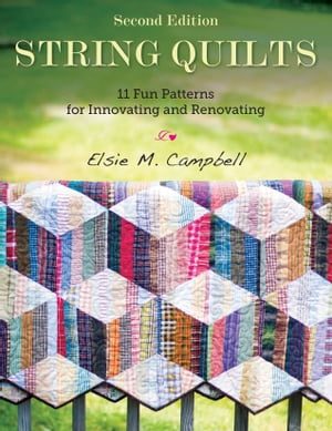 String Quilts 11 Fun Patterns for Innovating and Renovating