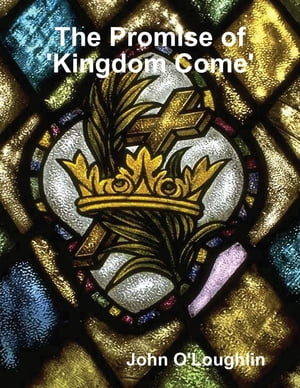 The Promise of 'Kingdom Come'