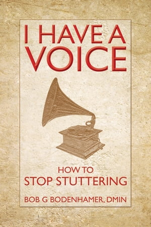 I Have a Voice How to stop stuttering