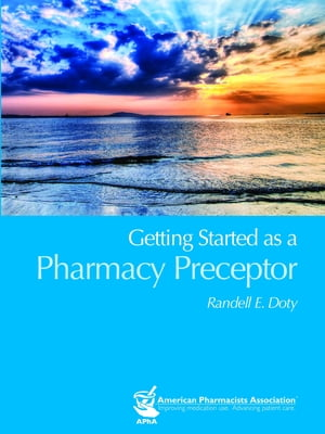 Getting Started as a Pharmacy Preceptor