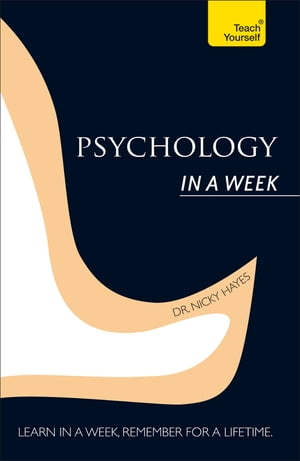 Psychology In A Week: Teach Yourself