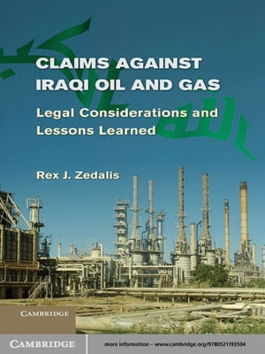 Claims against Iraqi Oil and Gas Legal Considerations and Lessons Learned