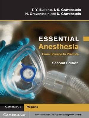 Essential Anesthesia From Science to Practice