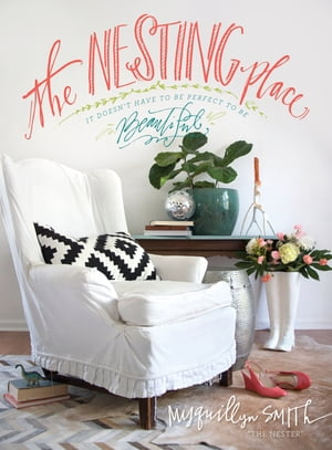 The Nesting Place It Doesn?t Have to Be Perfect to Be Beautiful