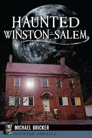 Haunted Winston-Salem