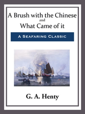 A Brush with the Chinese and What Came of it