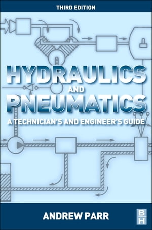 Hydraulics and Pneumatics A technician's and engineer's guide