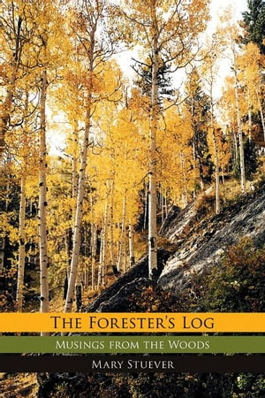 The Forester's Log: Musings from the Woods