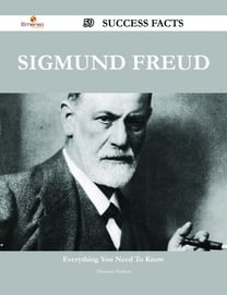 Sigmund Freud 59 Success Facts - Everything you need to know about Sigmund Freud