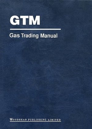 Gas Trading Manual A Comprehensive Guide to the Gas Markets