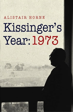 Kissinger's Year: 1973